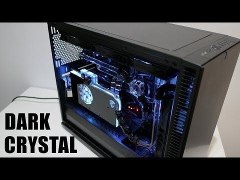 Project Dark Crystal Watercooling Experience On The Define S2