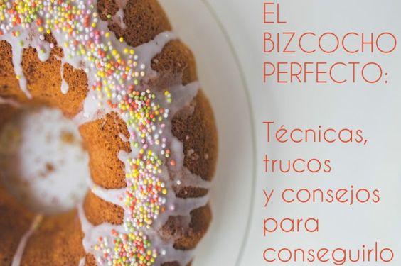 TUTORIAL: BUSCANDO EL BIZCOCHO PERFECTO