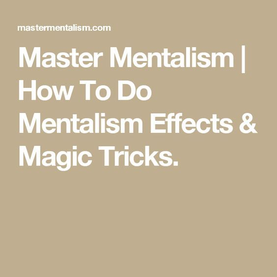 Master Mentalism How To Do Mentalism Effects Magic Tricks Magic Tricks Magic Tricks Revealed Magic