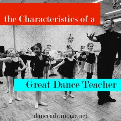 The Characteristics of a Great #Dance Teacher