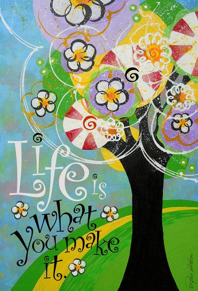 Life Is What You Make It Artist Signed Trees by Inspireuart, $15.00