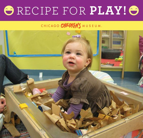 Recipe for play: Textile Treasures Ingredients: • Crinkly paper • Ribbons • Carpet samples • Paint color samples • Scrap paper Ideas: 1.  Mix materials together in a large box or container. 2.  Observe as your child climbs in and out of the box, and explores all of the sensory treasures inside. 3.  Provide a bucket, bowl or coffee can to explore filling it up and dumping it out!