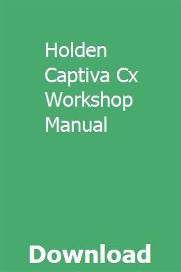 Holden Captiva Cx Workshop Manual Holden Captiva Engine Working Chevrolet Captiva