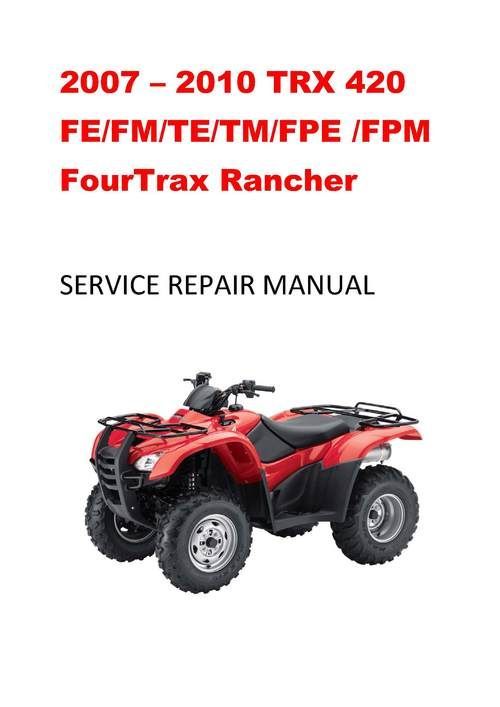 2007 2008 2009 2010 Trx420 Rancher Service Repair Manual Repair Manuals Honda Service Repair