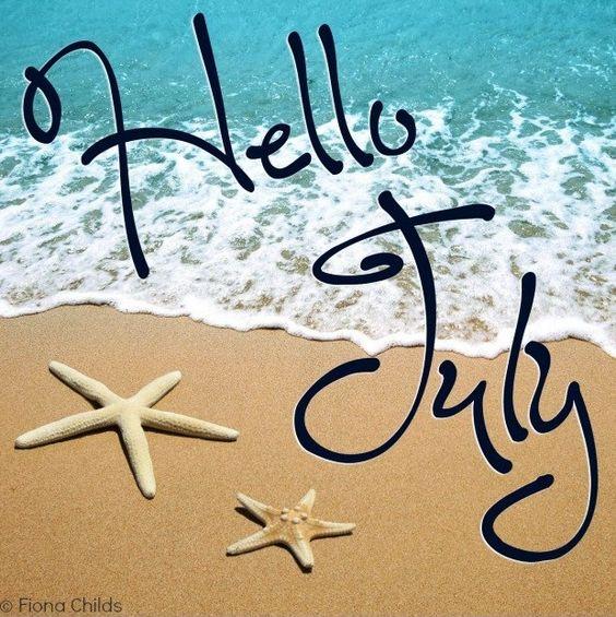 Hello July! Via www.Facebook.com/FionaChilds: