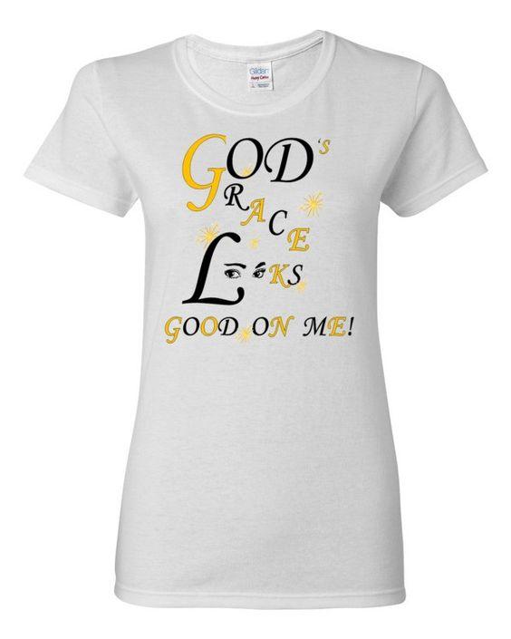 Women's short sleeve t-shirt-GOD'S GRACE LOOKS GOOD ON ME!