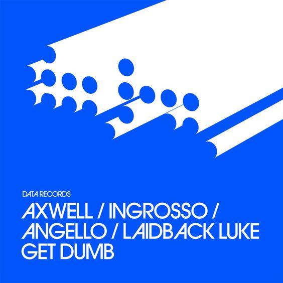 Axwell, Angello, Ingrosso, Laidback Luke – Get Dumb acapella