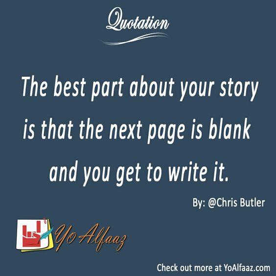 YoAlfaaz Quotation The best part about your story is that the next ...