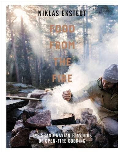 Food from the Fire: The Scandinavian Flavours of Open-Fire Cooking: Amazon.co.uk: Niklas Ekstedt: 9781910904343: Books