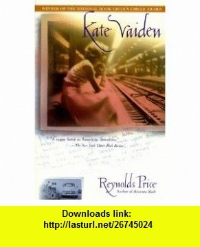 Kate Vaiden Reynolds Price , ISBN-10: 0684846942  ,  , ASIN: B000C1ZX86 , tutorials , pdf , ebook , torrent , downloads , rapidshare , filesonic , hotfile , megaupload , fileserve