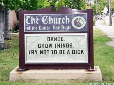 My kind of church!!: Big Lebowski, Grow Things, Funny Signs, Funny Stuff, Dudeism Church, Dance Grow, Funny Church Signs, Good Advice