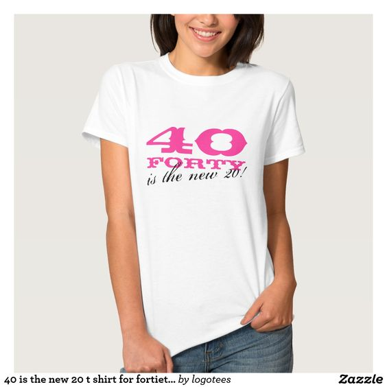 40 is the new 20 t shirt for fortieth Birthday