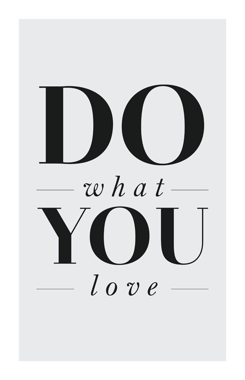 Do what you love: