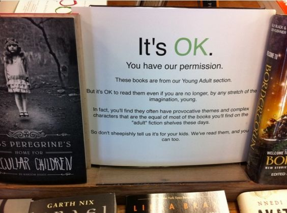 It's OK. You have our permission. These books are from our Young Adult section. But it's OK to read them even if you are no longer, by any stretch of the imagination, young.