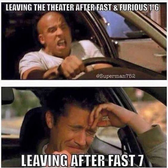 I went to see Furious 7 7 times and cried every single time !!!!!!!