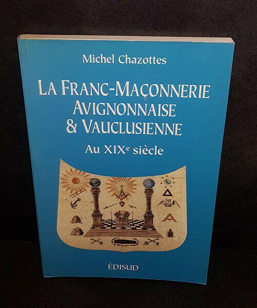 La Franc Maconnerie Avignonnaise Et Vauclusienne Au Xixe Siecle Ebay Franc Maconnerie Xixe Siecle Michel