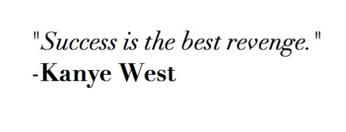 Who knew Kanye would be quoting...