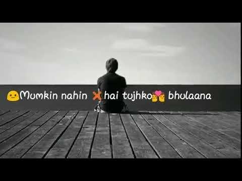 Mumkin Nhi Hai Tujhko Bhulana Whatsapp Status Youtube Song Status Romantic Songs Youtube Videos