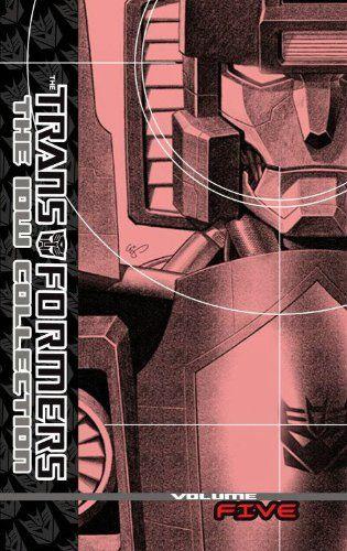 Transformers: The IDW Collection Volume 5 (Transformers: The IDW Collections) by Shane McCarthy,http://www.amazon.com/dp/1613770529/ref=cm_sw_r_pi_dp_ood2sb0AXT6RRH44