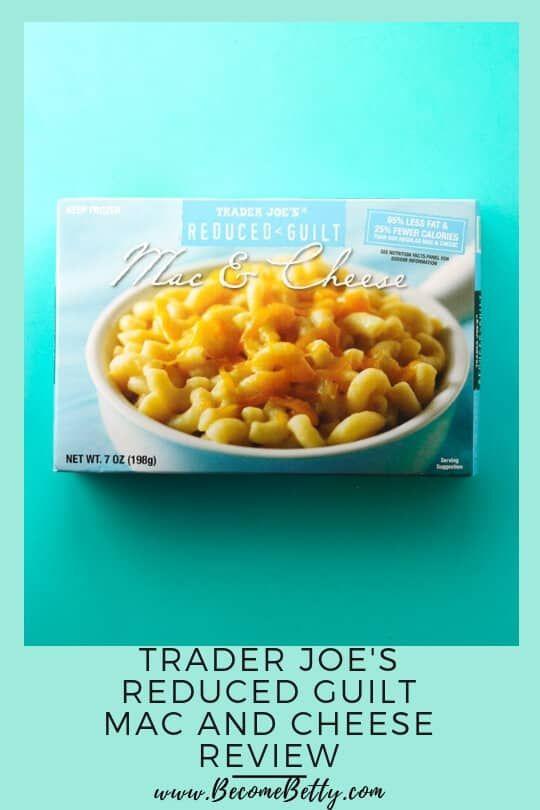 Trader Joe S Reduced Guilt Mac And Cheese Mac And Cheese Trader Joes Guilt