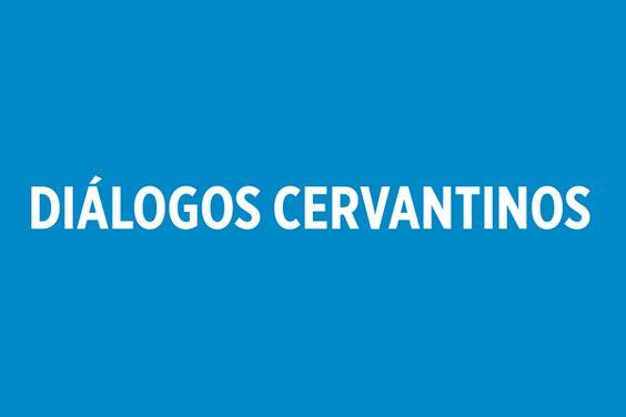 Festival Internacional Cervantino. Diálogos cervantinos