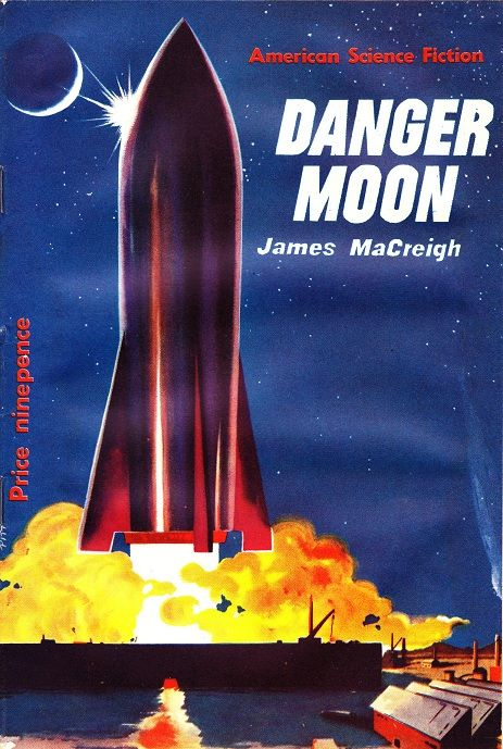 """#18 (Oct 1953) Cover: Stanley Pitt. Contains: """"Danger Moon"""" by James MacCreigh (novella from Science Fiction Quarterly, Aug 1951)"""