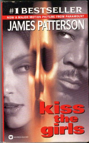 Still one of my favorite James Patterson novels: Kiss the Girls (Alex Cross).