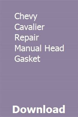 Chevy Cavalier Repair Manual Head Gasket Repair Manuals Chevrolet Equinox Automatic Door