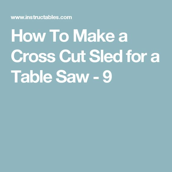 How To Make a Cross Cut Sled for a Table Saw - 9