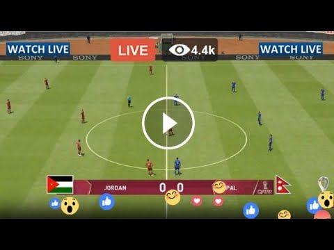 Live Football Jordan Vs Nepal Live Streaming 2022 Fifa World Cup Qualifiers World Cup Qualifiers 2022 Fifa World Cup Fifa World Cup