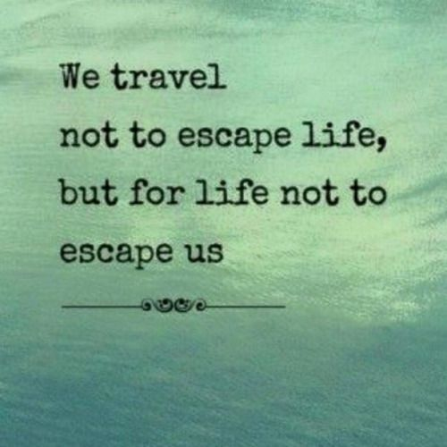 Travel Escape Quotes: Travel, For Life And Quotes On Pinterest