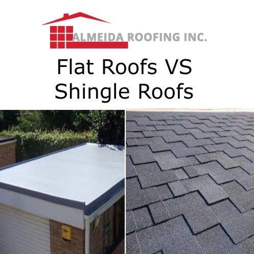 Flat Roofs Vs Shingle Roofs Flat Roof Roof Shingles Shingling