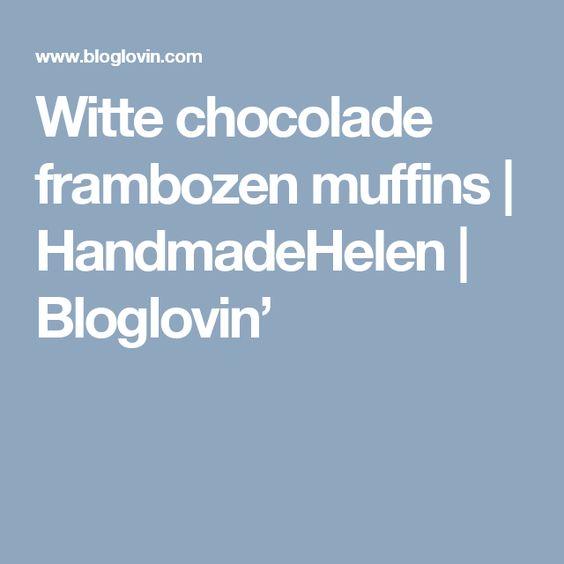 Witte chocolade frambozen muffins | HandmadeHelen | Bloglovin'
