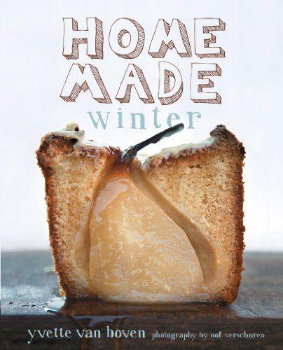 Home Made Winter by Yvette van Boven,http://www.amazon.com/dp/161769004X/ref=cm_sw_r_pi_dp_x4Ihsb0CWA4MVH6M