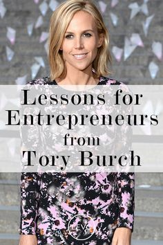 Learn how designer Tory Burch turned her tiny company into a fashion empire. #success