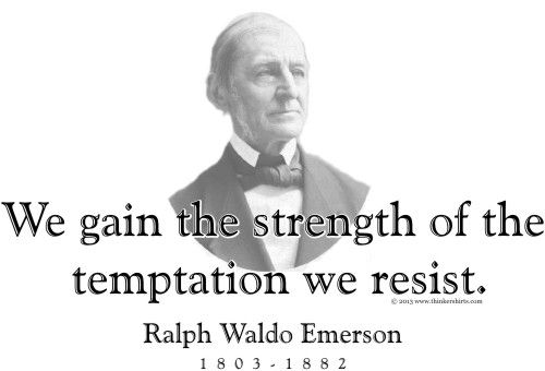 """ThinkerShirts.com presents Ralph Waldo Emerson and his famous quote """"We gain the strength of the temptation we resist."""" Available in men, women and youth sizes"""