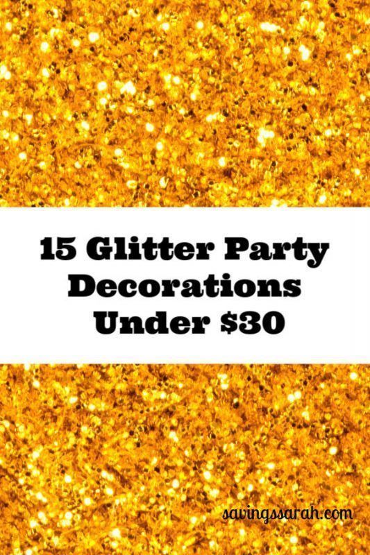 15 Glitter Party Decorations Under 30 Glitter Party Decorations