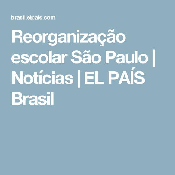 Reorganização escolar São Paulo | Notícias | EL PAÍS Brasil
