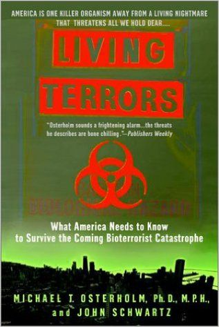 Living Terrors: What America Needs to Know to Survive the Coming Bioterrorist Catastrophe - Kindle edition by Michael T. Phd Osterholm, John Schwartz. Politics & Social Sciences Kindle eBooks @ Amazon.com.