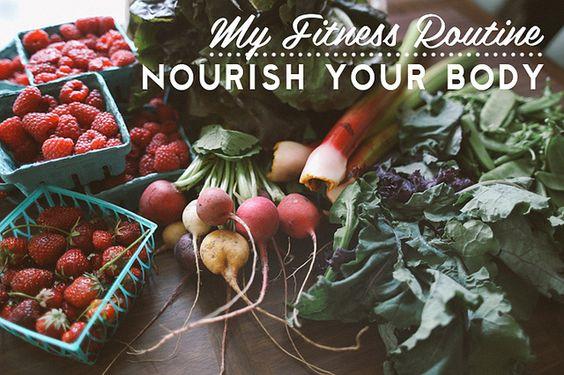 My Fitness Routine: Nourishing my body