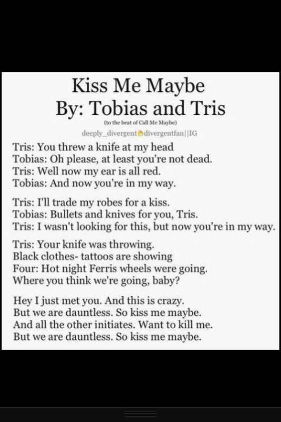 Divergent call me maybe!!!!!! Lol why did Tobias' name change to Four at the end??