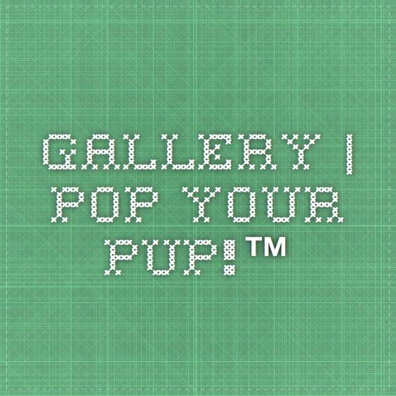 Gallery | Pop Your Pup!™