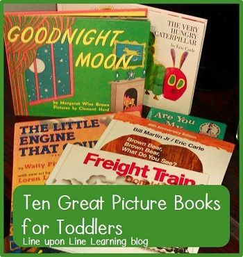 Top Ten Picture Books for Toddlers | Line upon Line Learning Blog
