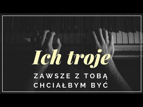 Ich Troje Zawsze Z Toba Chcialbym Byc Tekst Slowa Napisy Youtube Movie Posters Toba Movies