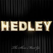 Hedley | The Show Must Go