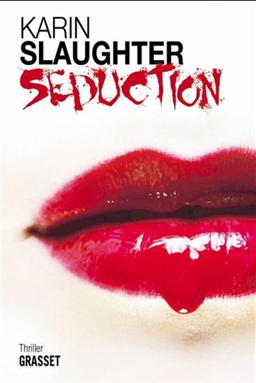 Séduction - KARIN SLAUGHTER