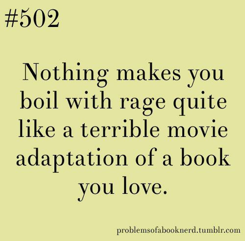 """A few horrible ones a """"The horse whisperer"""" and """"My sisters keeper"""". Should be illegal to change endings that much!:"""