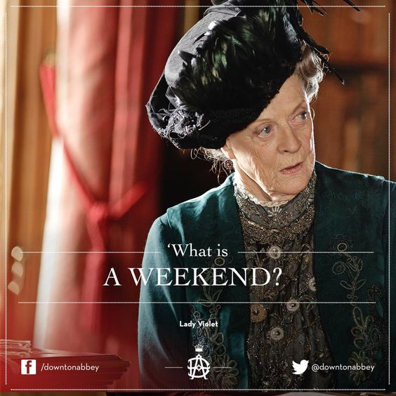 Image result for downton abbey what is a weekend