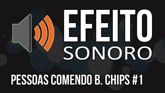 Efeito Sonoro - Pessoas Comendo Batata Chips #1