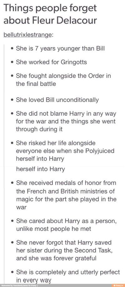 Fleur= Flawless. Not to mention that she put up with a lot of backhanded shit from Ginny and Molly Weasley.